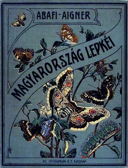 Abafi Aigner Lajos irodalomtörténész, könyvkiadó, író, bibliográfus, lepkész műve