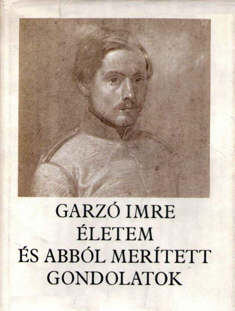 Garzó Imre önéletrajzi visszaemlékezése